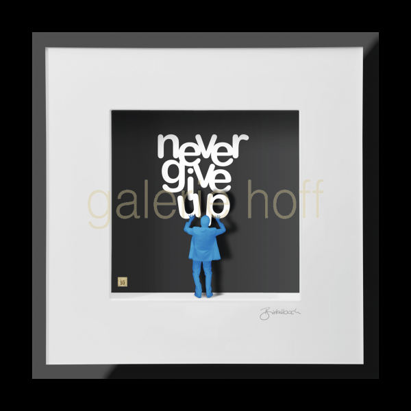 Wortkunst R. Birkelbach - Never Give Up